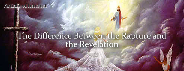 The Difference Between the Rapture and the Revelation
